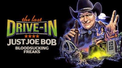 Just Joe Bob: Bloodsucking Freaks
