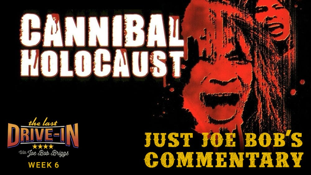 Joe Bob on Cannibal Holocaust