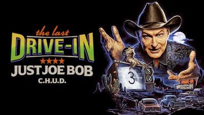 Just Joe Bob: C.H.U.D.