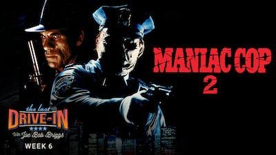 Week 6: Maniac Cop 2