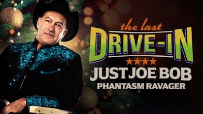 Just Joe Bob: Phantasm Ravager