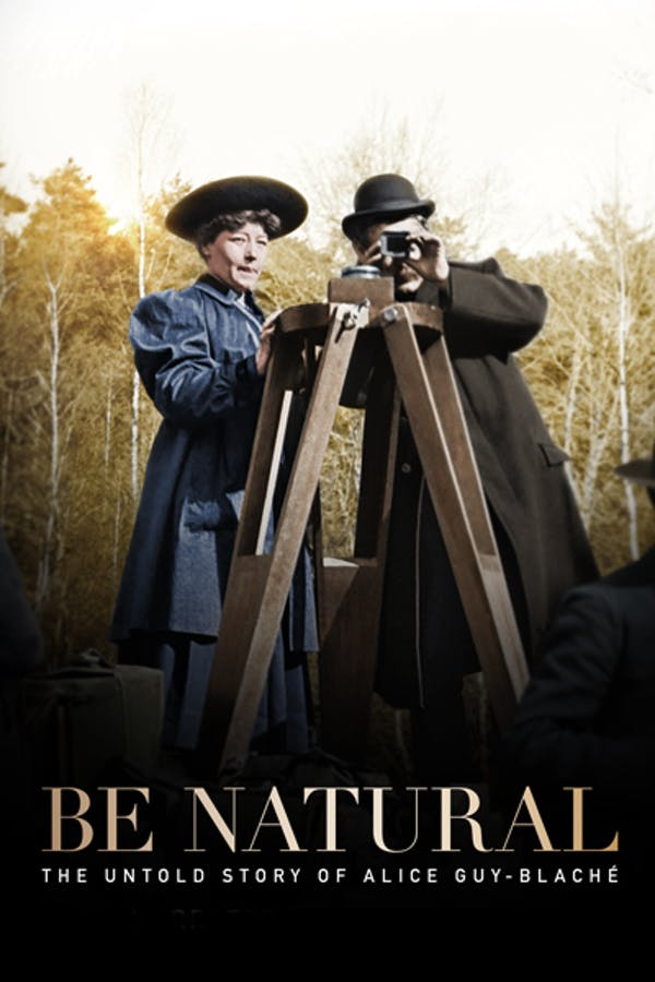 Be Natural: The Untold Story of Alice Guy-Blanche