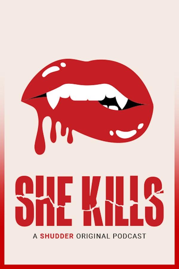 She Kills: A Shudder Original Podcast