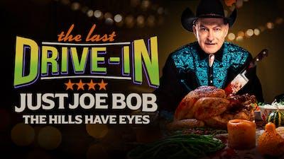 Just Joe Bob: The Hills Have Eyes
