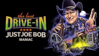 Just Joe Bob: Maniac