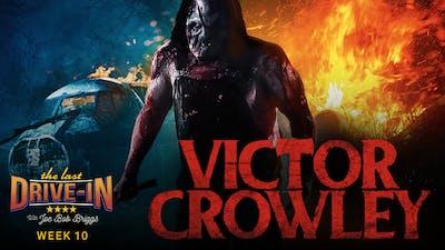 Week 10: Victor Crowley