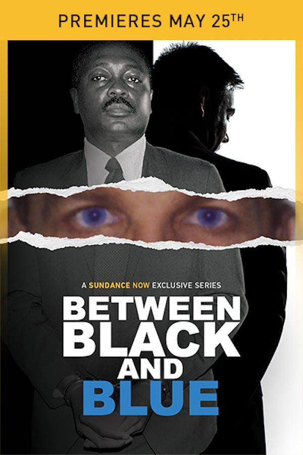 Between Black & Blue - Premieres May 25