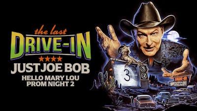 Just Joe Bob: Hello Mary Lou -  Prom Night 2