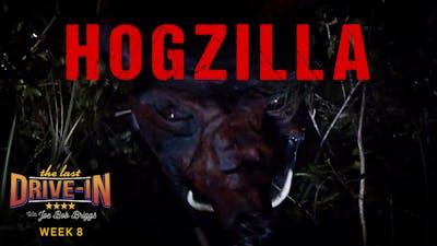 Week 8: Hogzilla