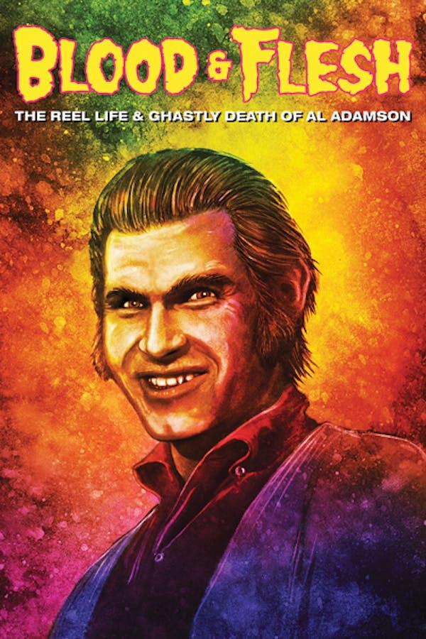 Blood & Flesh: The Reel Life and Ghastly Death of Al Adamson