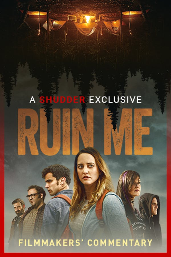 Ruin Me Filmmakers' Commentary