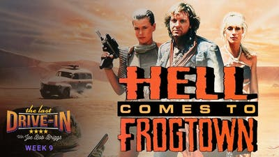 Week 9: Hell Comes to Frogtown