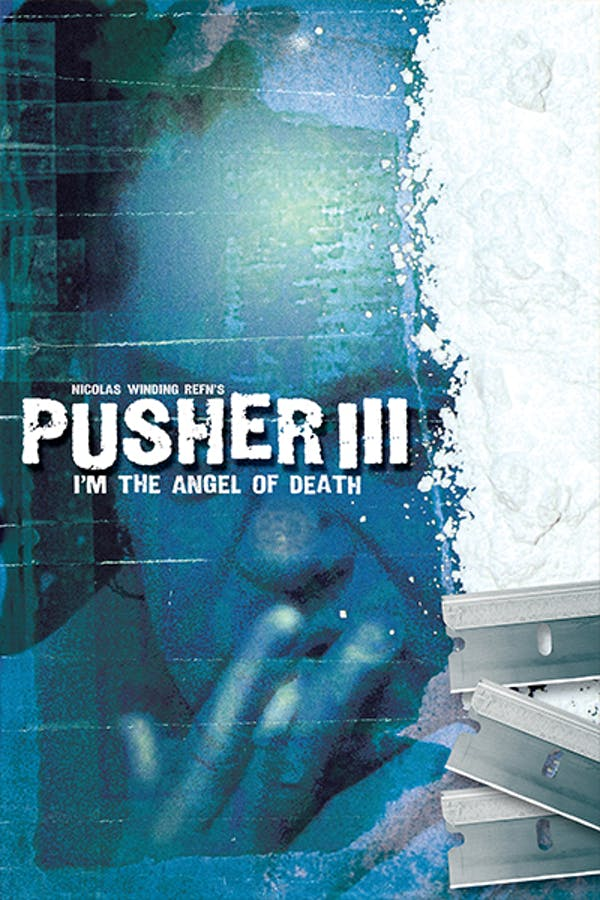 Pusher 3: I'm the Angel of Death