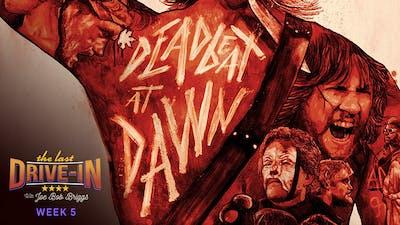 Week 5: Deadbeat at Dawn