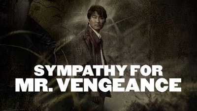 Sympathy For Mr Vengeance Ad Free And Uncut Shudder