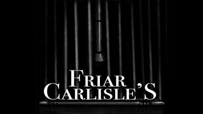 Chapter 25 - Friar Carlisle's