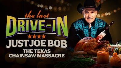 Just Joe Bob: The Texas Chainsaw Massacre