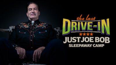 Just Joe Bob: Sleepaway Camp